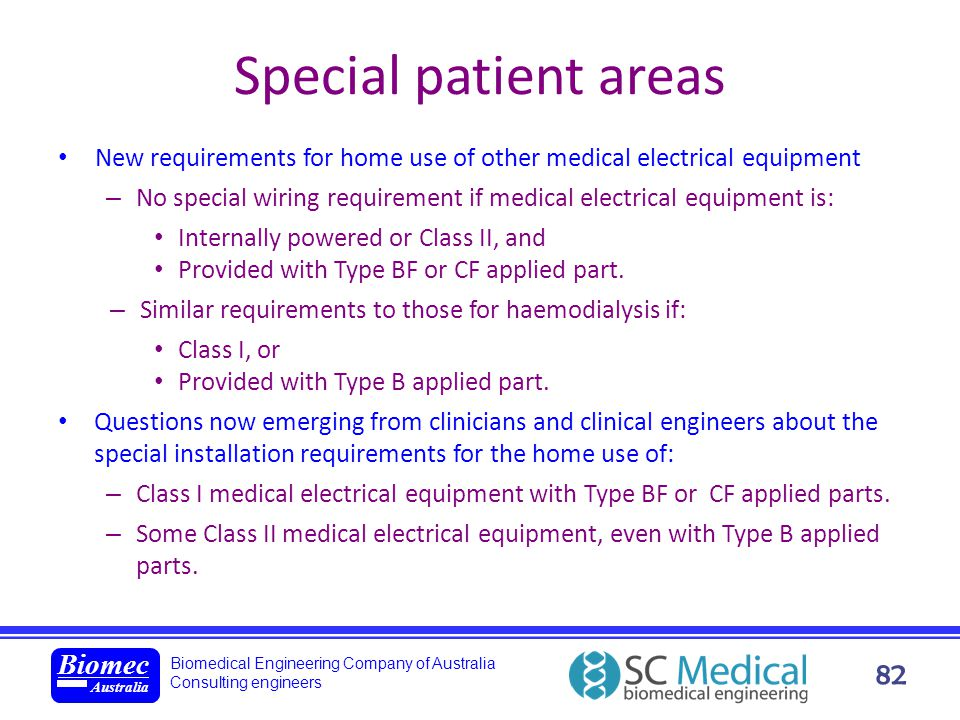 Biomedical Engineering Company of Australia Consulting engineers Biomec Australia 82 Special patient areas New requirements for home use of other medi