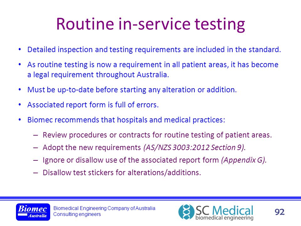Biomedical Engineering Company of Australia Consulting engineers Biomec Australia 92 Routine in-service testing Detailed inspection and testing requir
