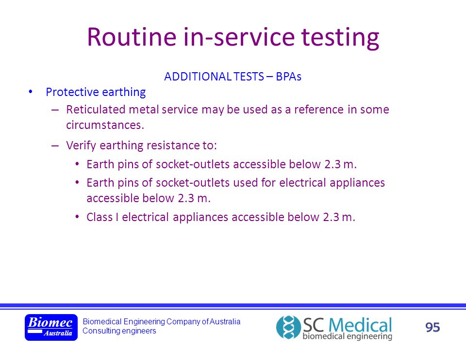 Biomedical Engineering Company of Australia Consulting engineers Biomec Australia 95 Routine in-service testing ADDITIONAL TESTS – BPAs Protective ear