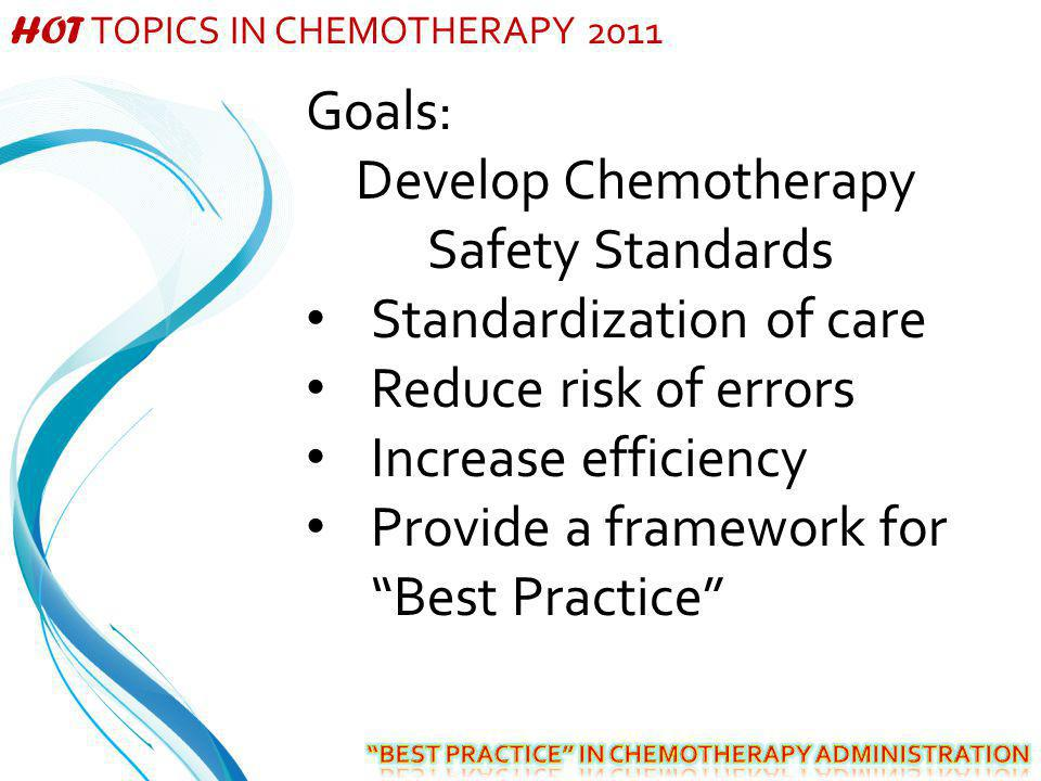 CRITERIA 1.Applicable to diverse outpatient hematology/oncology practice settings 2.
