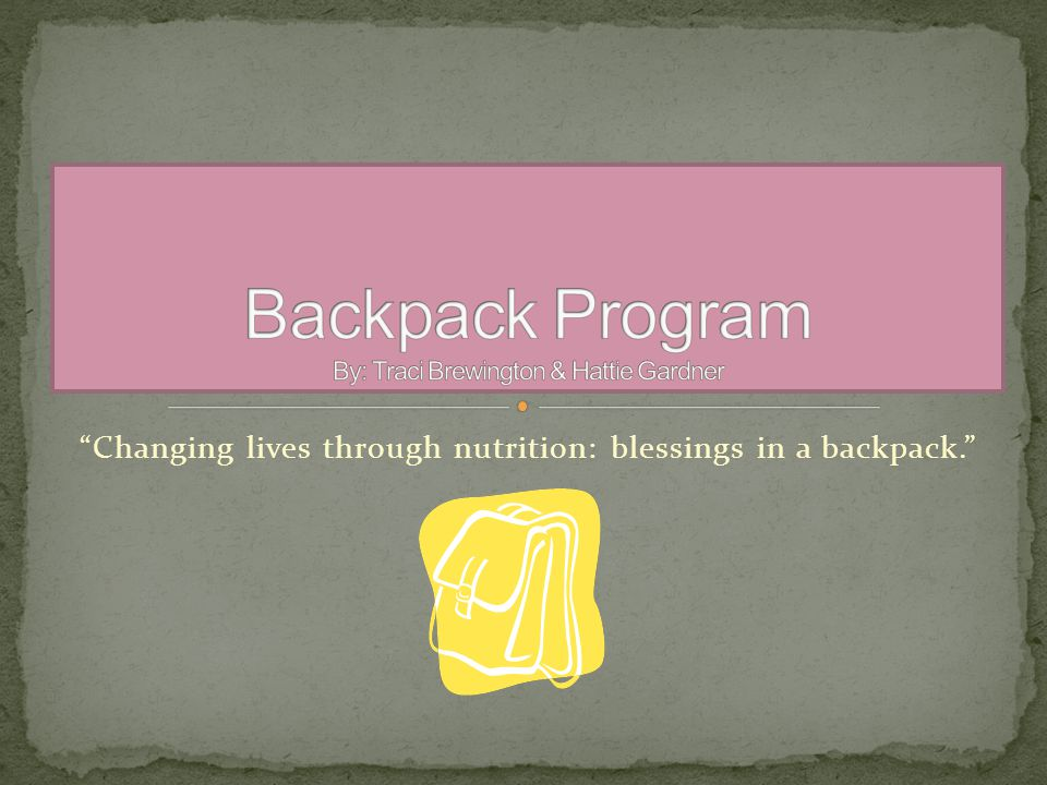 Changing lives through nutrition: blessings in a backpack.
