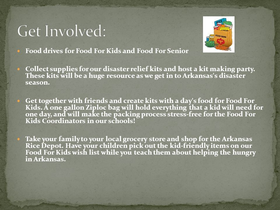 Food drives for Food For Kids and Food For Senior Collect supplies for our disaster relief kits and host a kit making party.