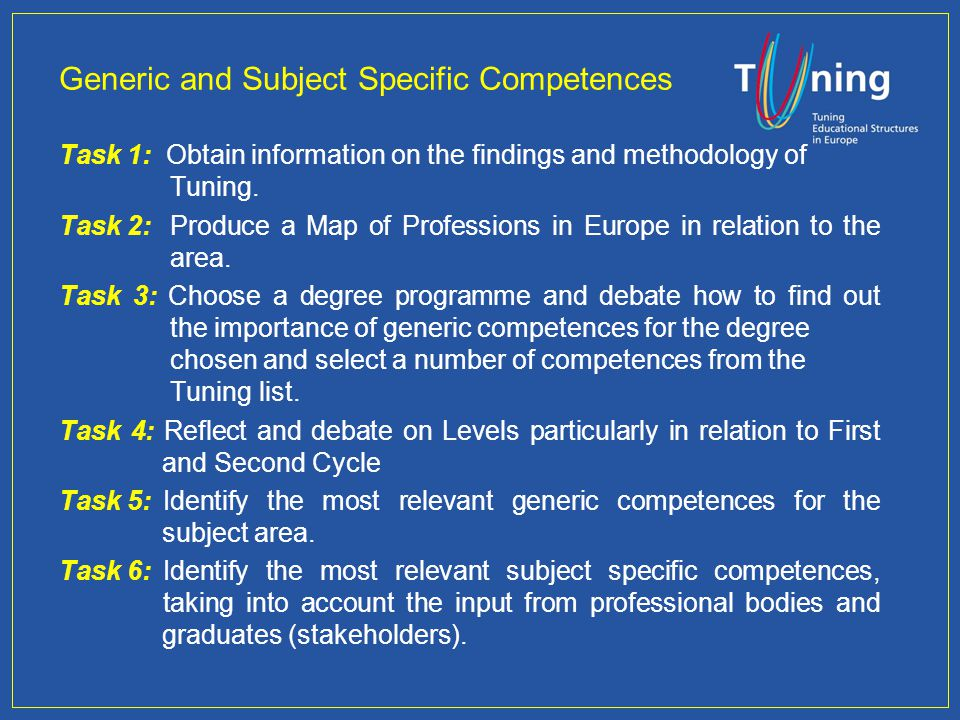 Generic and Subject Specific Competences Task 1: Obtain information on the findings and methodology of Tuning.