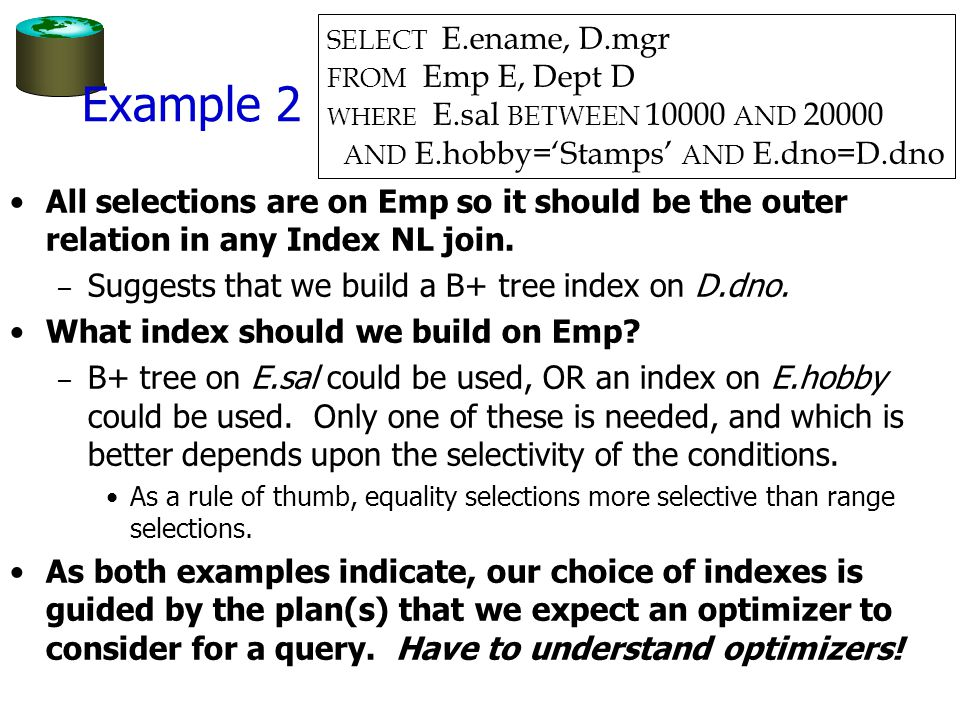Example 2 All selections are on Emp so it should be the outer relation in any Index NL join.