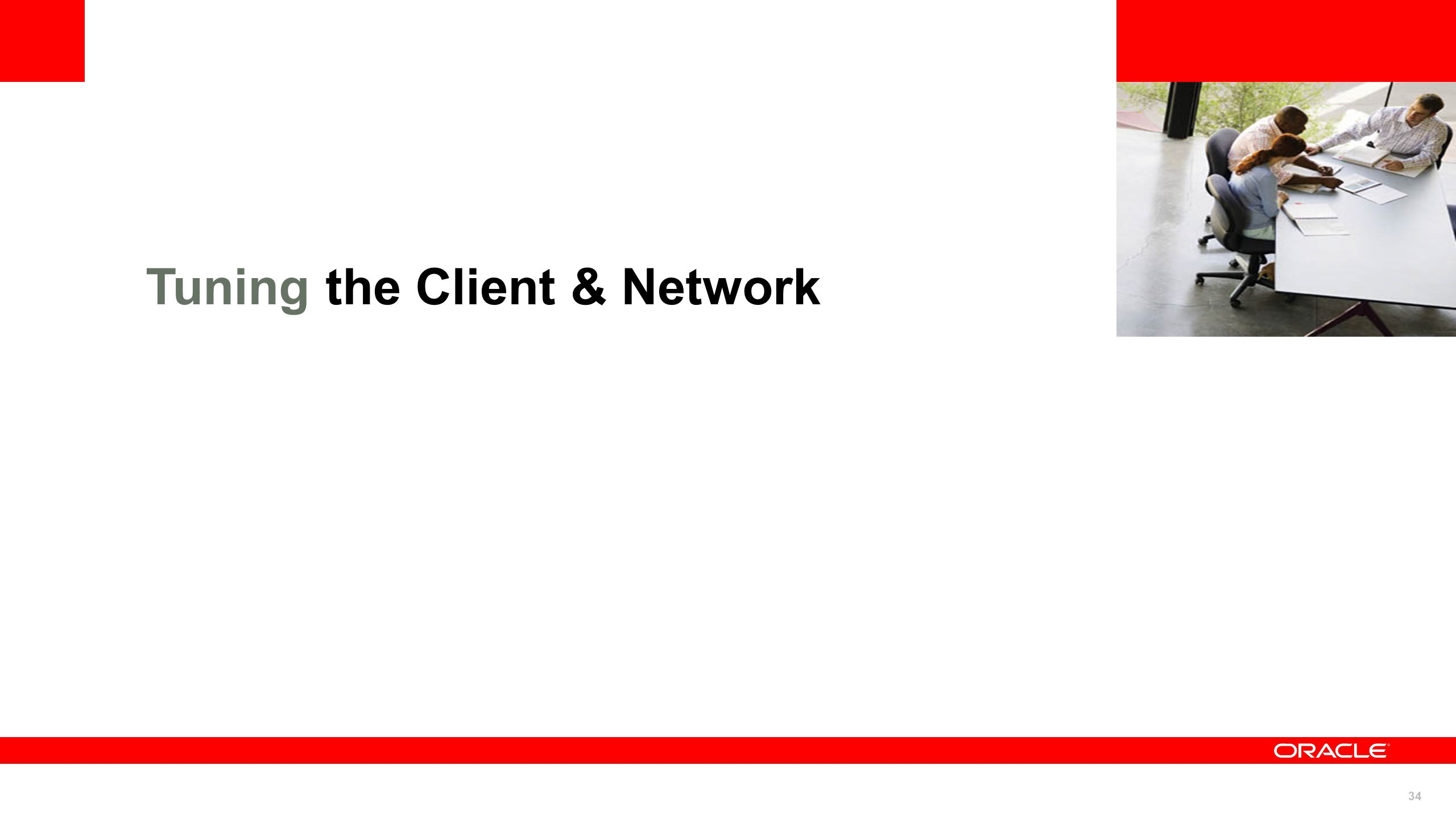 34 Tuning the Client & Network