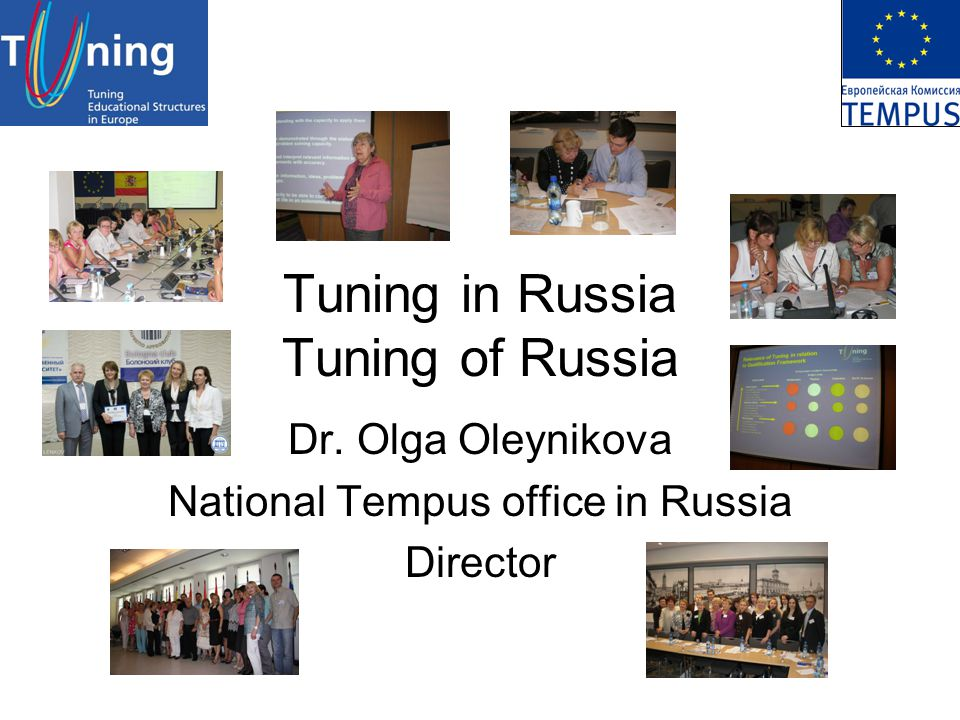 Tuning in Russia Great interest to the Tuning recommendations : –Bologna Process - comparability and compatibility of degrees –Overall goal of enhancing competitiveness and prestige of Russian higher education