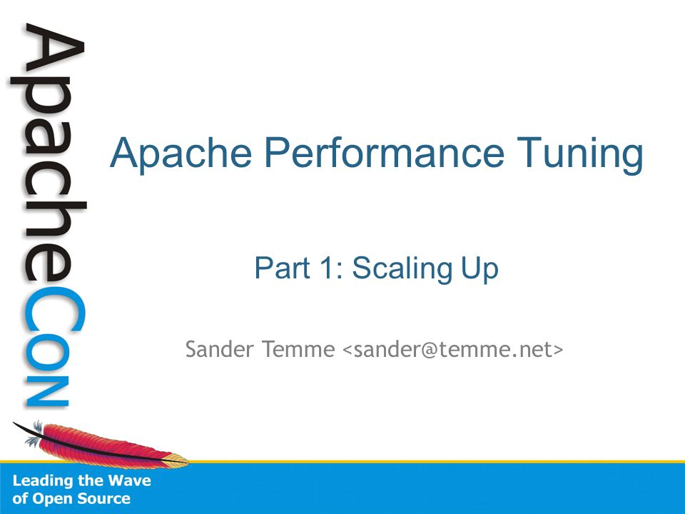 Apache Performance Tuning Part 1: Scaling Up Sander Temme