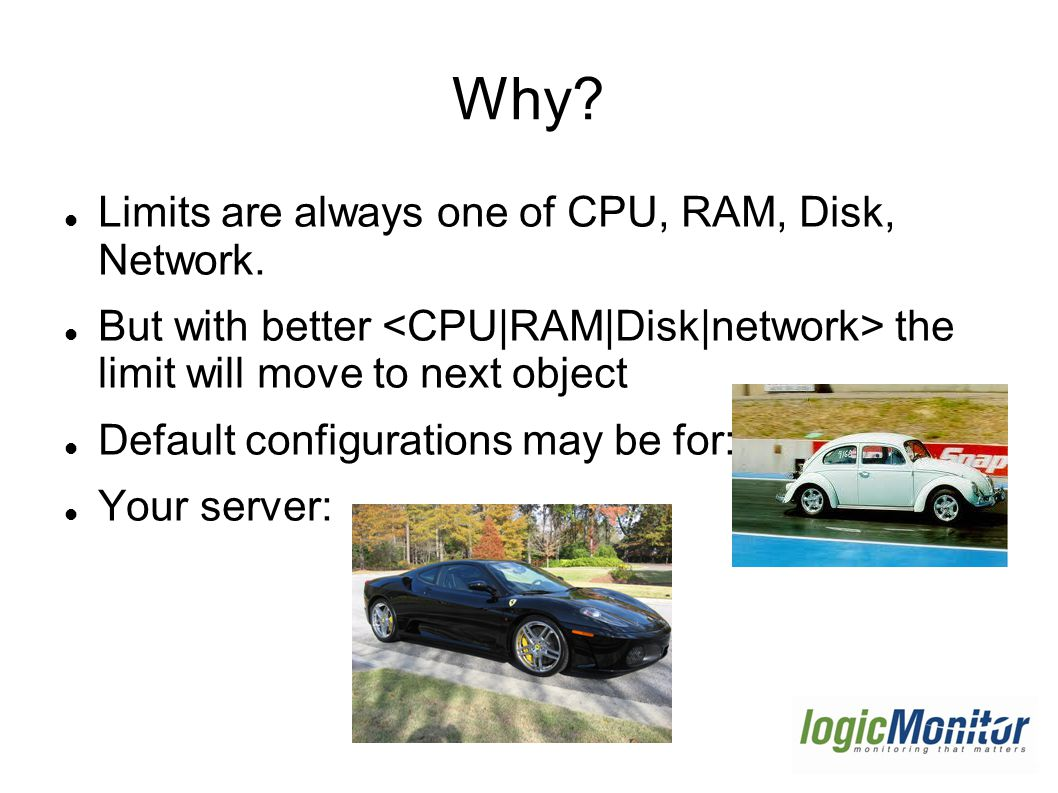Why. Limits are always one of CPU, RAM, Disk, Network.