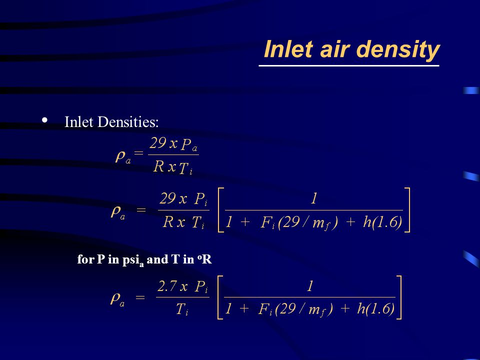 Inlet air density Inlet Densities: for P in psi a and T in o R