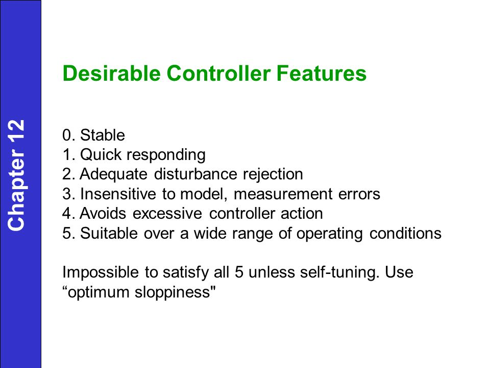 Evaluate the three controllers by comparing their performance for unit step changes in both set point and disturbance.