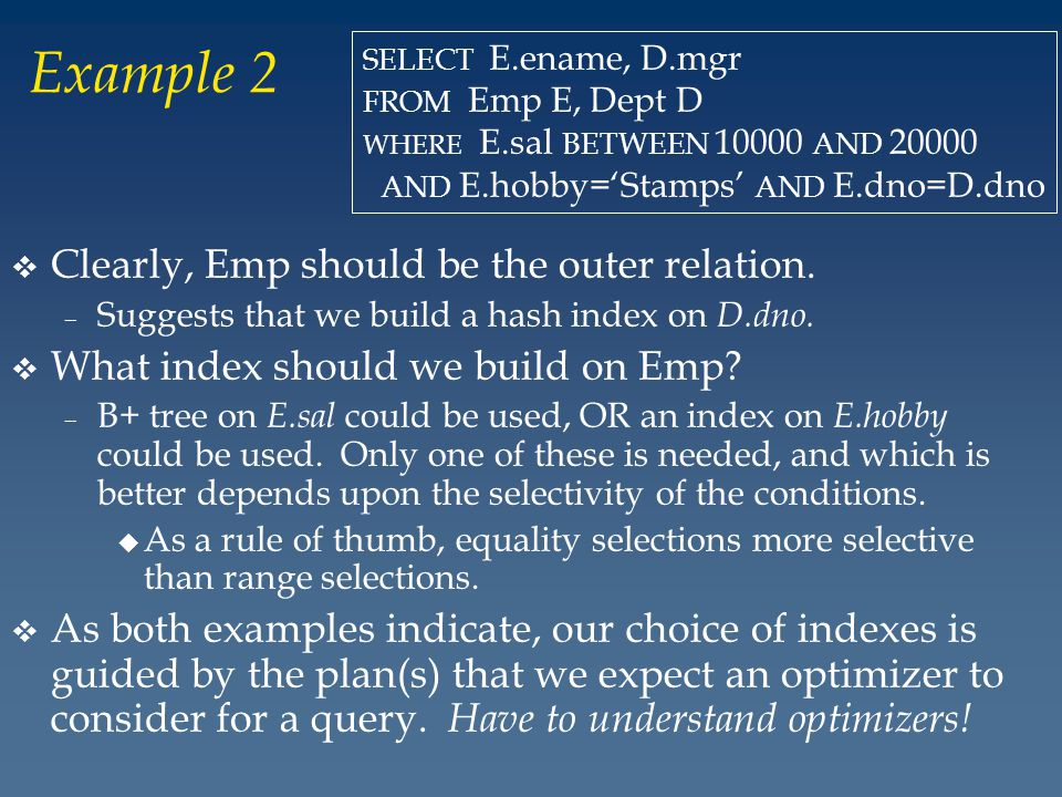 Example 2 v Clearly, Emp should be the outer relation.