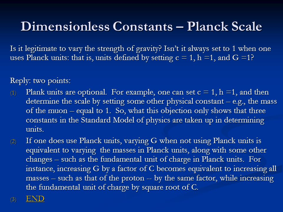 Dimensionless Constants – Planck Scale Is it legitimate to vary the strength of gravity.