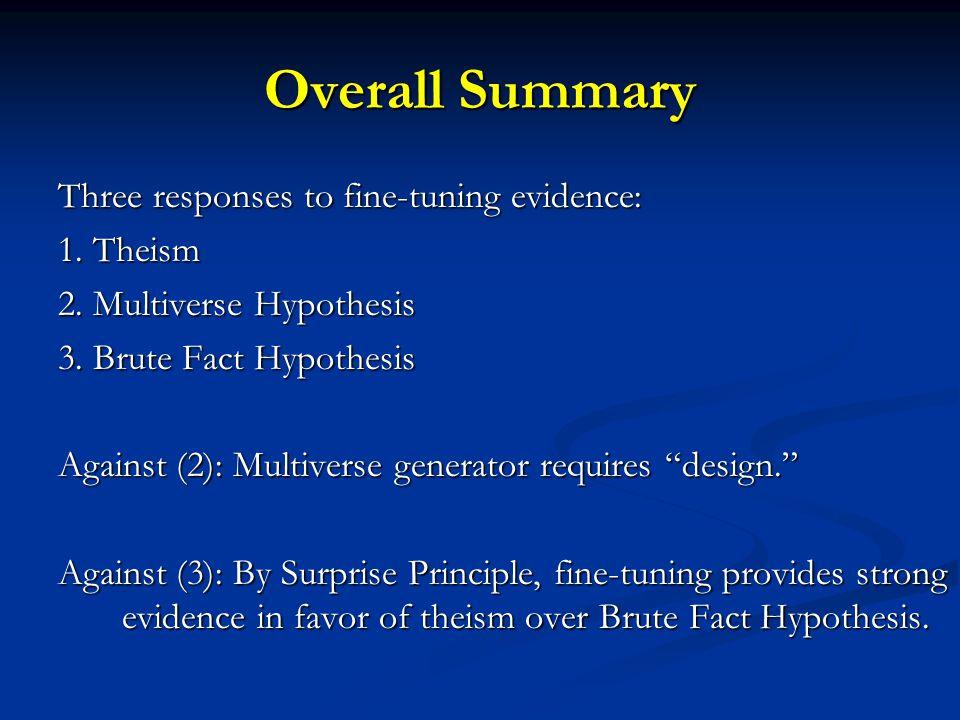 Overall Summary Three responses to fine-tuning evidence: 1.