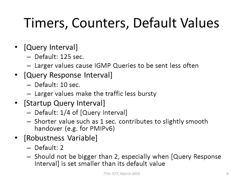 Timers, Counters, Default Values [Query Interval] – Default: 125 sec.