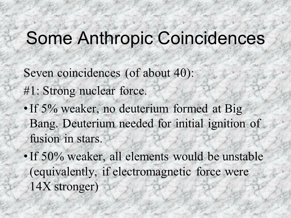 Some Anthropic Coincidences Seven coincidences (of about 40): #1: Strong nuclear force.