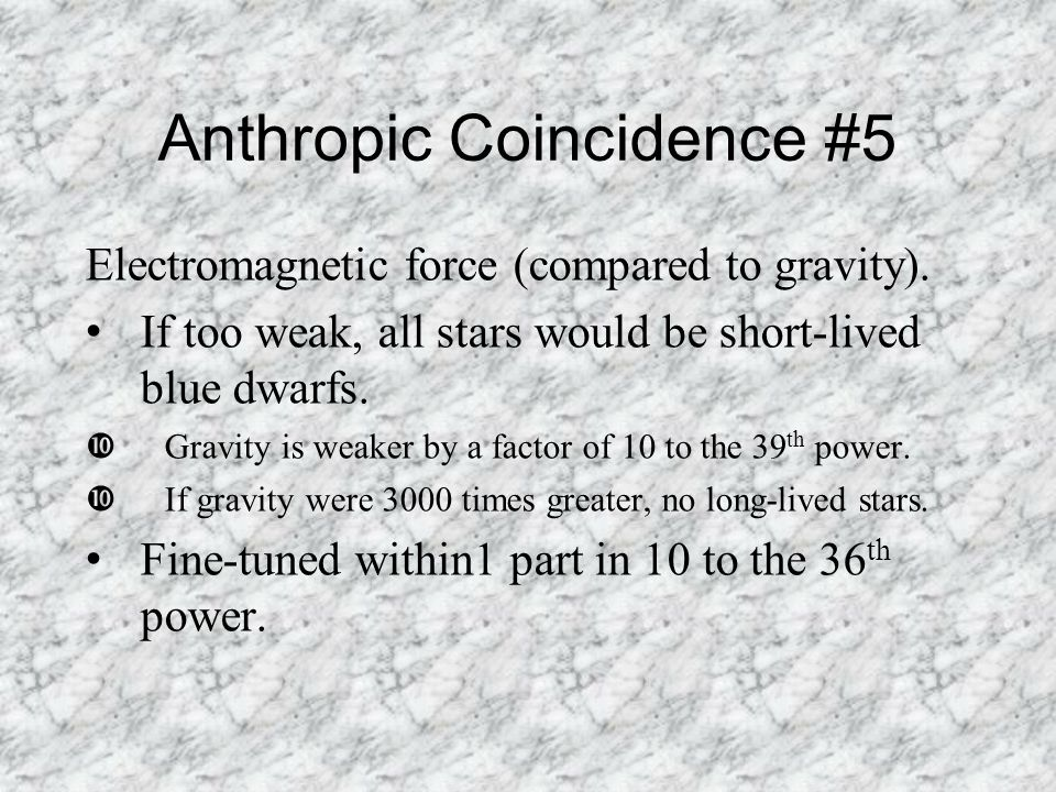 Anthropic Coincidence #5 Electromagnetic force (compared to gravity).