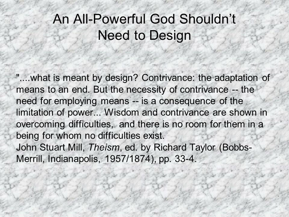 An All-Powerful God Shouldnt Need to Design ....what is meant by design.