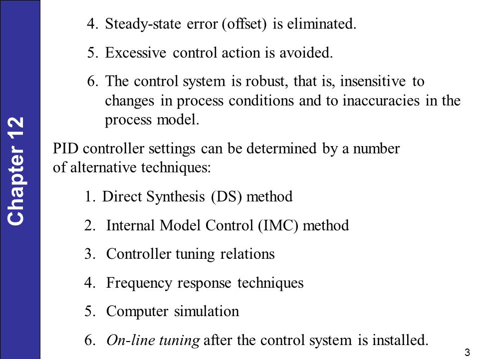 Chapter 12 34 Controllers With Two Degrees of Freedom The specification of controller settings for a standard PID controller typically requires a tradeoff between set-point tracking and disturbance rejection.