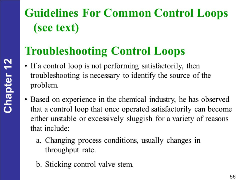 Chapter 12 56 Guidelines For Common Control Loops (see text) Troubleshooting Control Loops If a control loop is not performing satisfactorily, then tr