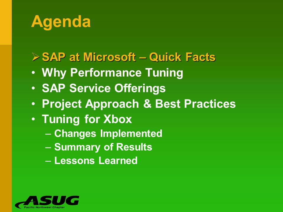 Agenda SAP at Microsoft – Quick Facts SAP at Microsoft – Quick Facts Why Performance Tuning SAP Service Offerings Project Approach & Best Practices Tu