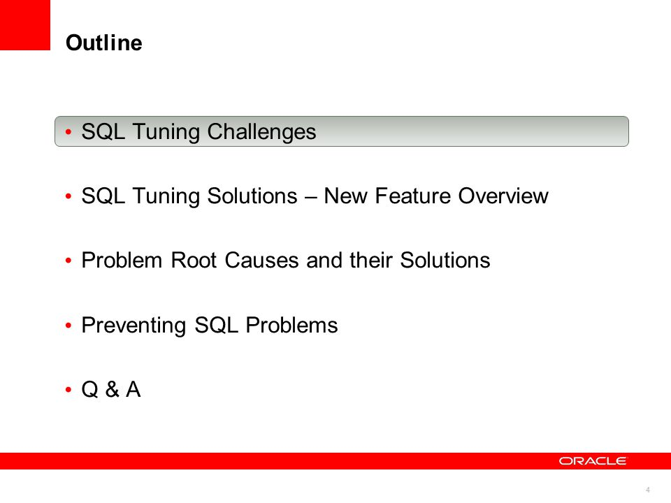 4 Outline SQL Tuning Challenges SQL Tuning Solutions – New Feature Overview Problem Root Causes and their Solutions Preventing SQL Problems Q & A
