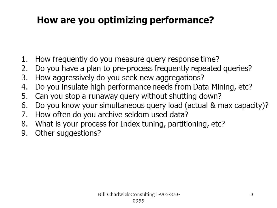 Bill Chadwick Consulting How frequently do you measure query response time.