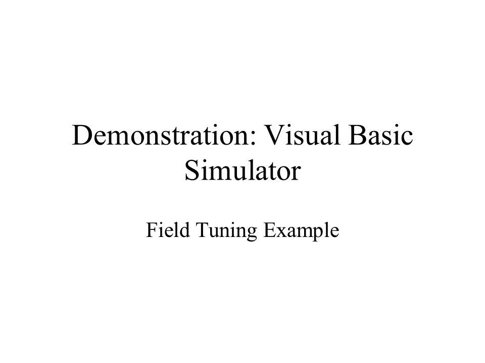 Demonstration: Visual Basic Simulator Field Tuning Example