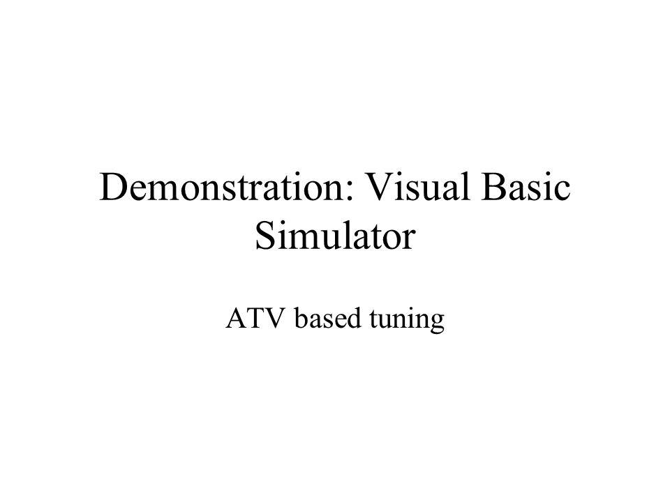 Demonstration: Visual Basic Simulator ATV based tuning