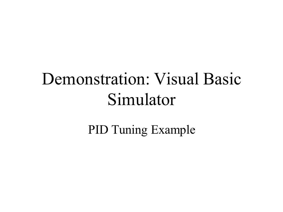 Demonstration: Visual Basic Simulator PID Tuning Example