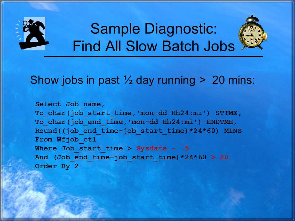 Run-Time Summaries Most batch job/data warehouse jobs provide runtime stats. Some even show the runtimes for each step. BillPay lists batch job stats
