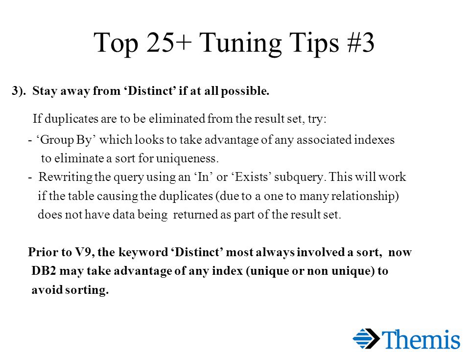Top 25+ Tuning Tips #3 3). Stay away from Distinct if at all possible.