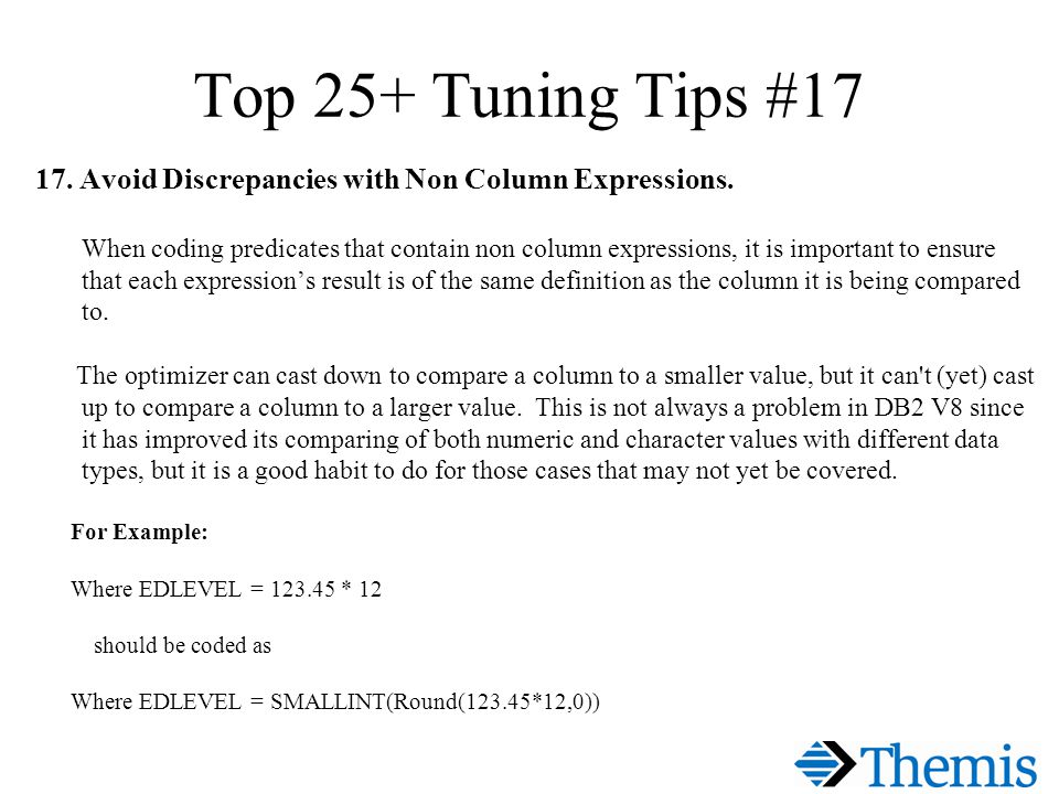 Top 25+ Tuning Tips #17 17. Avoid Discrepancies with Non Column Expressions.