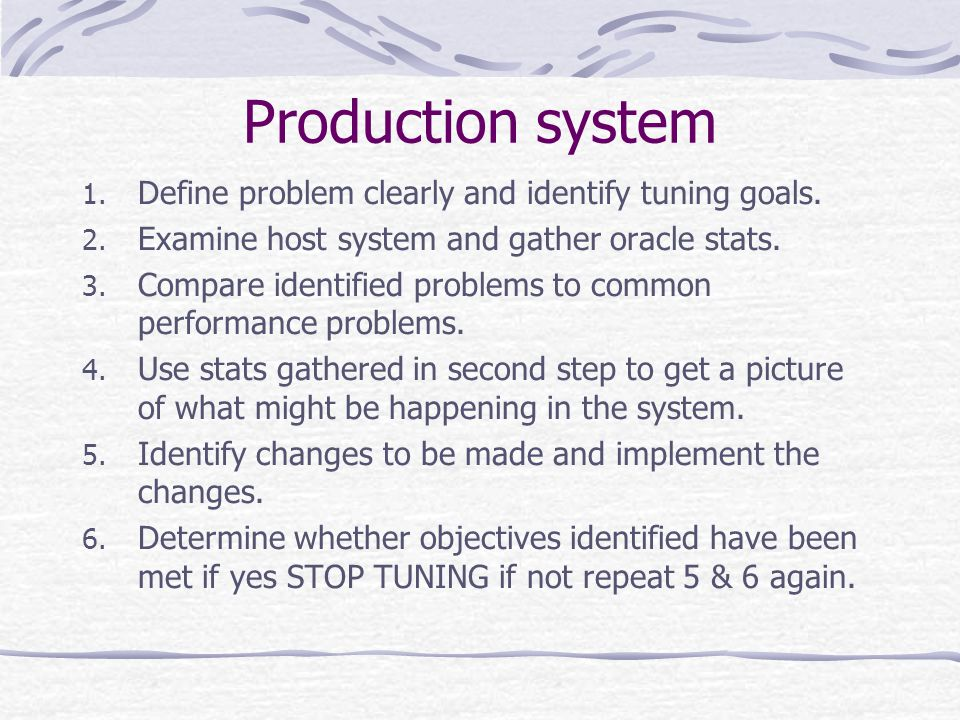 Production system 1. Define problem clearly and identify tuning goals.