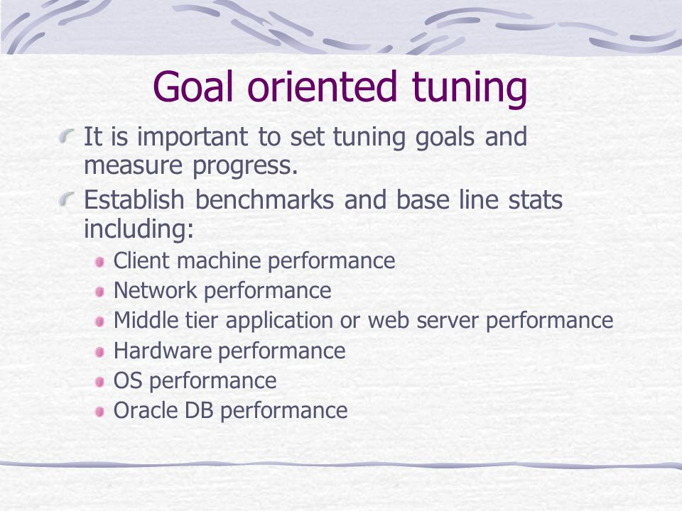 Setting performance goals Need to be specific enough to allow quantifiable measures.