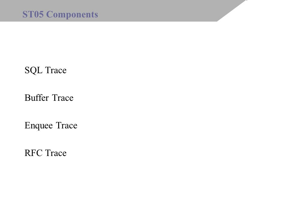 Buffer Trace Enquee Trace RFC Trace ST05 Components