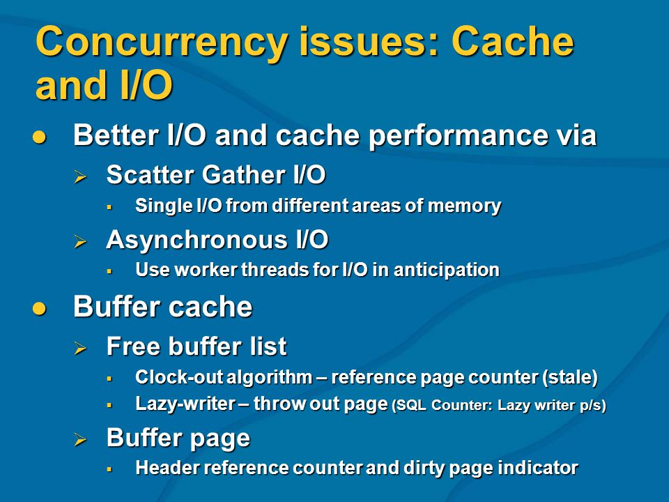 Concurrency issues: Cache and I/O Better I/O and cache performance via Better I/O and cache performance via Scatter Gather I/O Scatter Gather I/O Sing