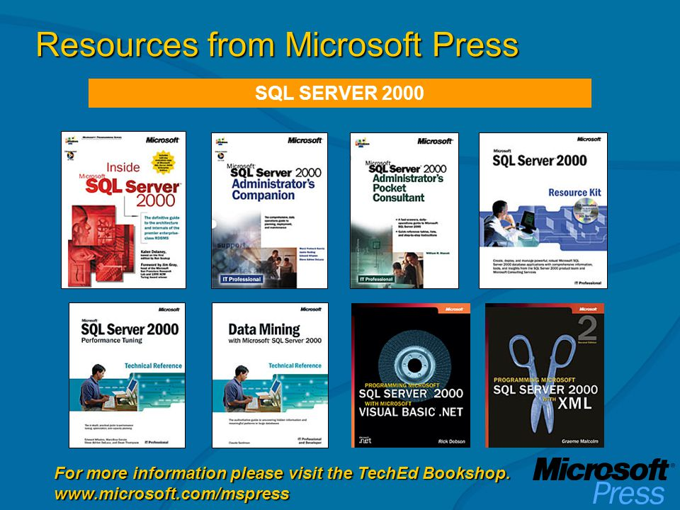 Resources from Microsoft Press For more information please visit the TechEd Bookshop.