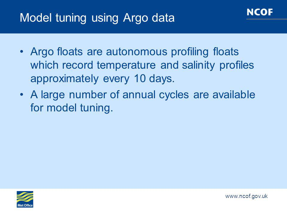 Model tuning using Argo data Argo floats are autonomous profiling floats which record temperature and salinity profiles approximately every 10 days.