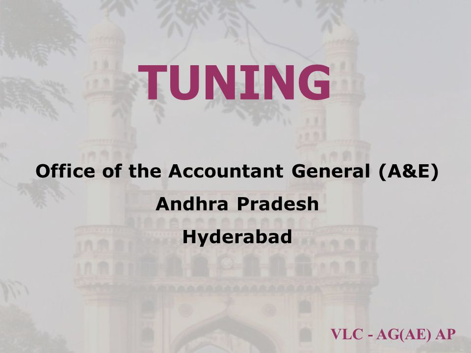 VLC - AG(AE) AP TUNING Office of the Accountant General (A&E) Andhra Pradesh Hyderabad