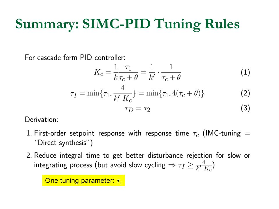 Summary: SIMC-PID Tuning Rules One tuning parameter: c