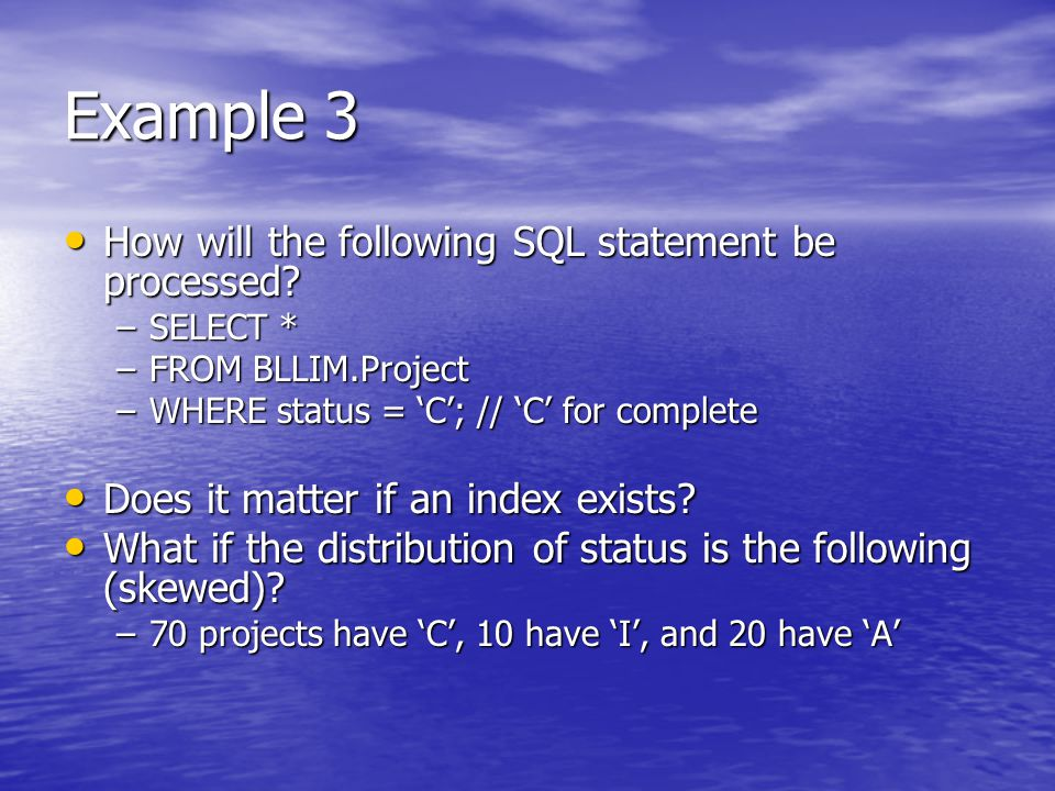 Example 3 How will the following SQL statement be processed.