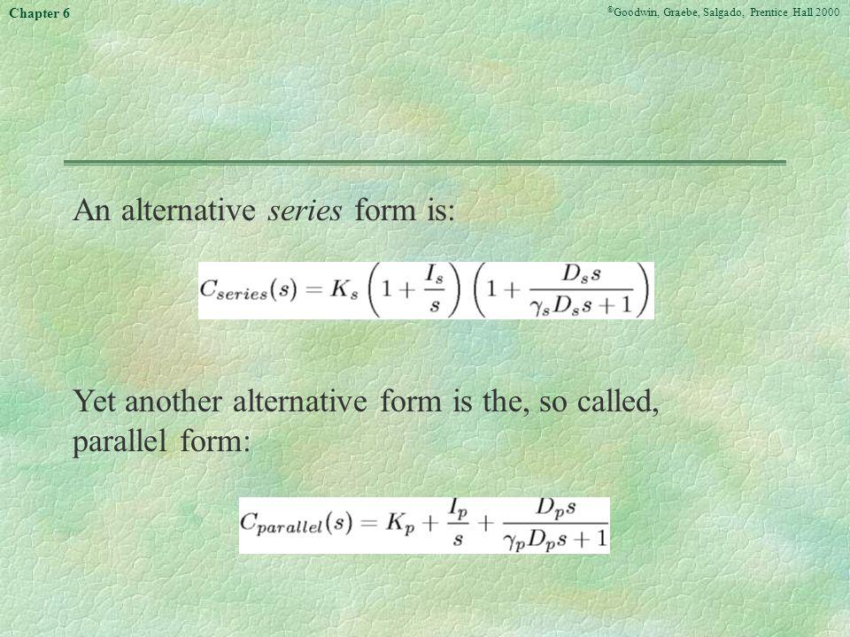 © Goodwin, Graebe, Salgado, Prentice Hall 2000 Chapter 6 Different PID Structures.