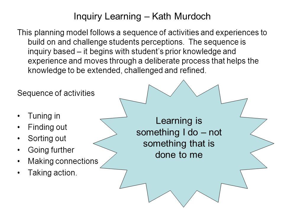 Why use an inquiry based approach.