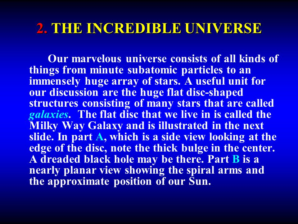 Our marvelous universe consists of all kinds of things from minute subatomic particles to an immensely huge array of stars. A useful unit for our disc