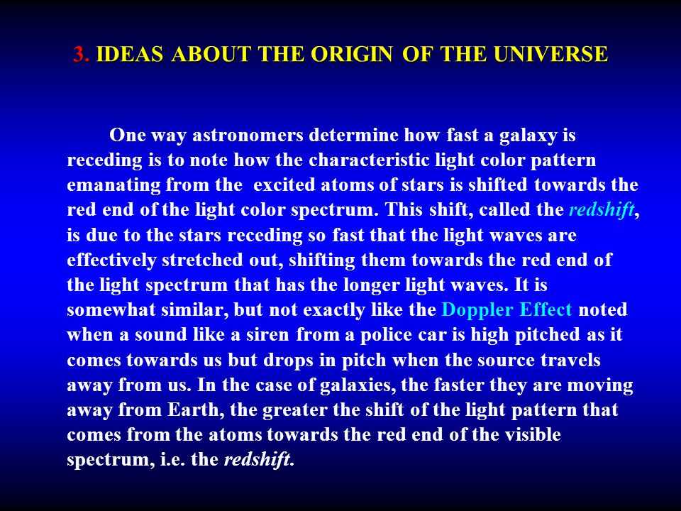 3. IDEAS ABOUT THE ORIGIN OF THE UNIVERSE One way astronomers determine how fast a galaxy is receding is to note how the characteristic light color pa