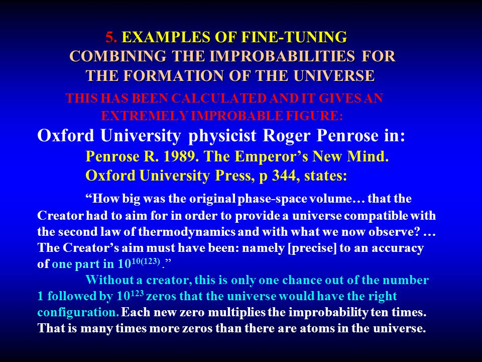 5. EXAMPLES OF FINE-TUNING COMBINING THE IMPROBABILITIES FOR THE FORMATION OF THE UNIVERSE 5. EXAMPLES OF FINE-TUNING COMBINING THE IMPROBABILITIES FO