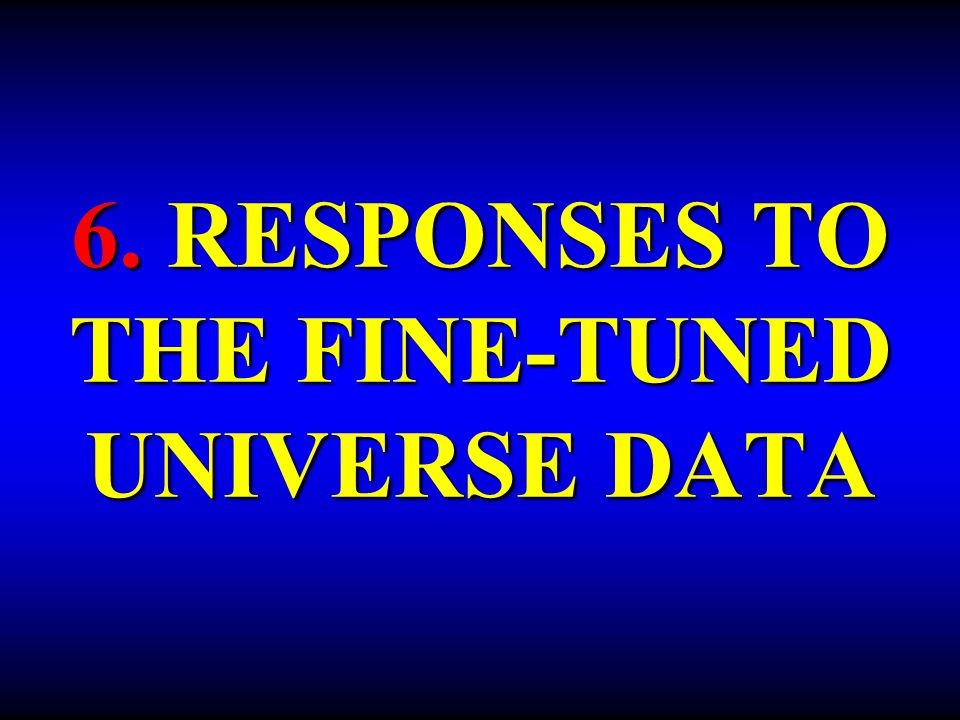 6. RESPONSES TO THE FINE-TUNED UNIVERSE DATA
