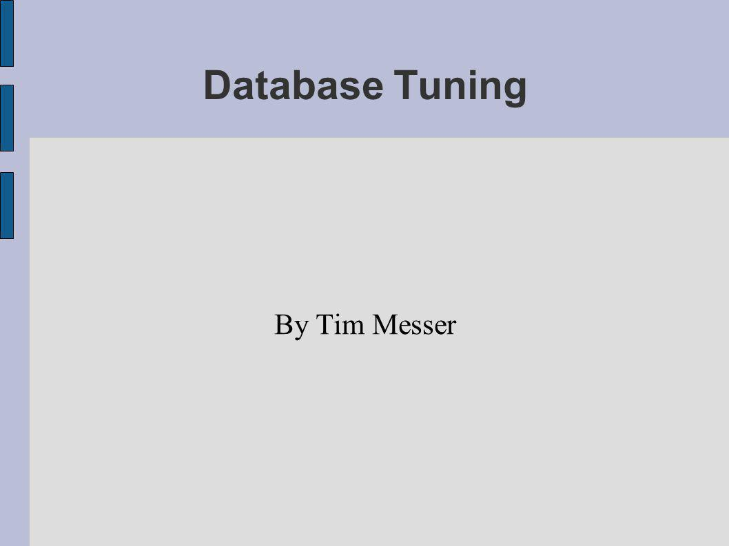 Database Tuning By Tim Messer