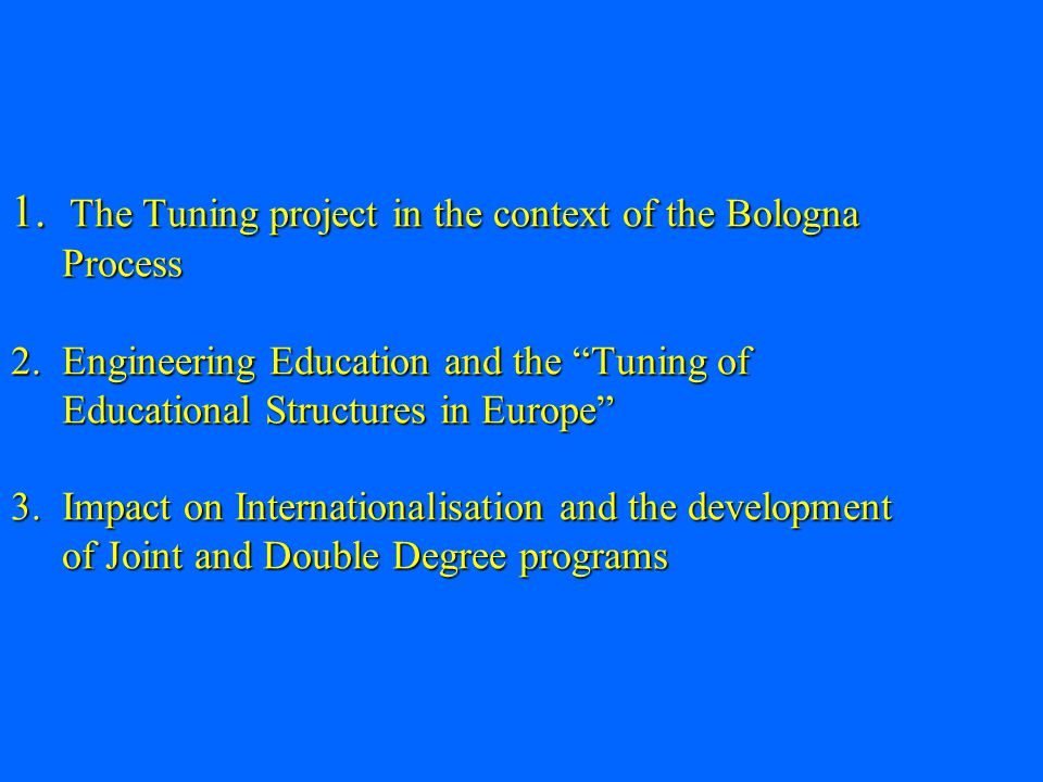 1. The Tuning project in the context of the Bologna Process 2.