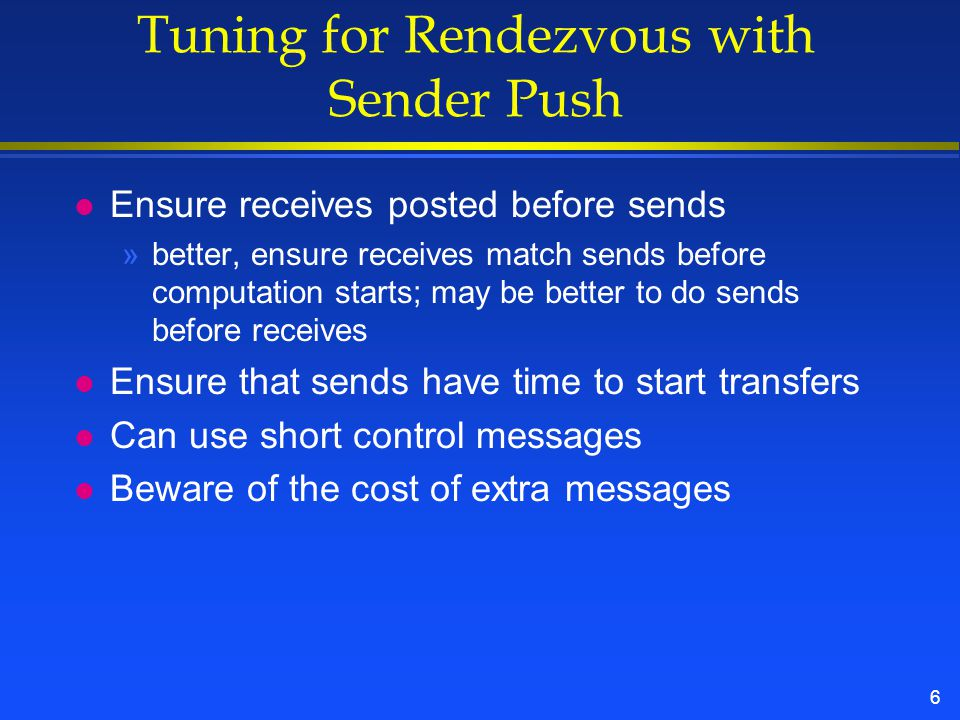 7 Rendezvous with Receiver Pull l Possible delays while waiting for receiver to begin